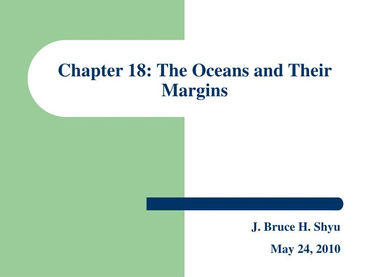 chapter 18 the oceans and their margins n.