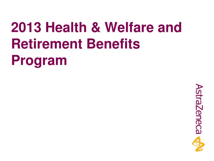 Ppt   Health  Welfare And Retirement Benefits Program