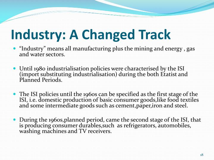 Industry: A Changed Track