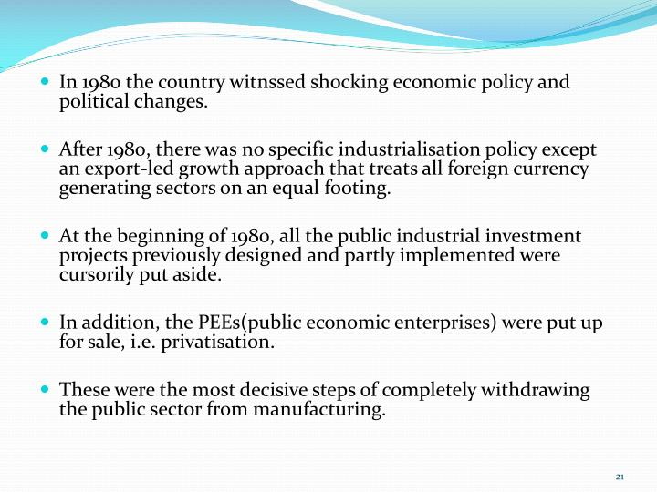 In 1980 the country witnssed shocking economic policy and political changes.