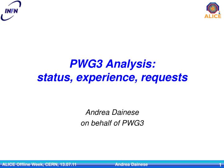 Pwg3 analysis status experience requests