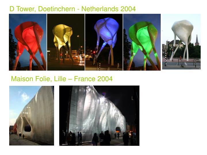 D Tower, Doetinchern - Netherlands 2004