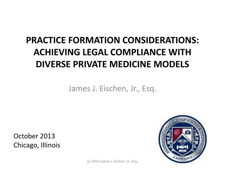 practice formation considerations achieving legal compliance with diverse private medicine models n.