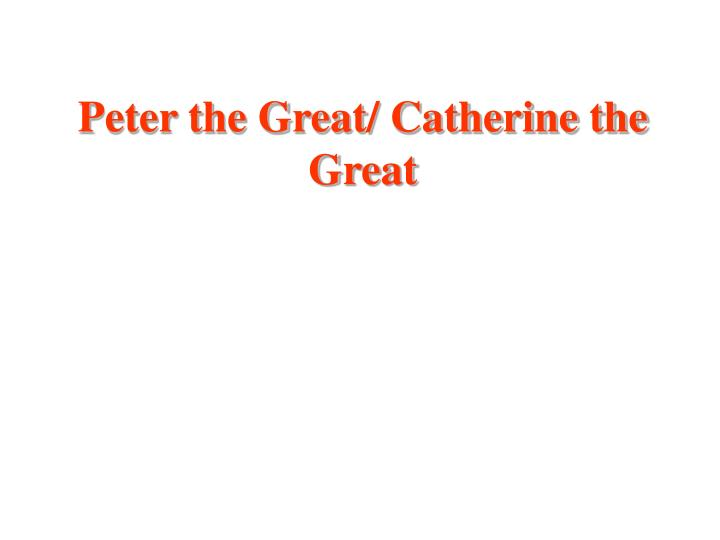 peter the great catherine the great n.