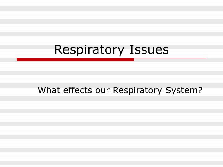 respiratory issues n.