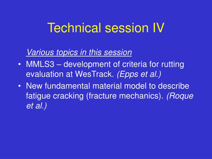 Technical session IV