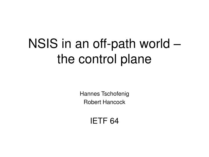 Nsis in an off path world the control plane