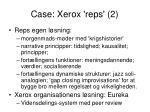 case xerox reps 2
