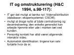 it og omstrukturering h c 1994 s 98 117