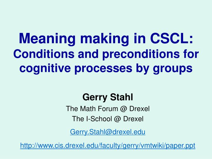 PPT - Meaning making in CSCL: Conditions and preconditions for