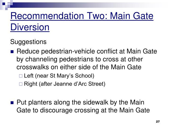 Recommendation Two: Main Gate Diversion
