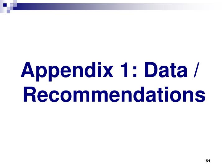 Appendix 1: Data / Recommendations