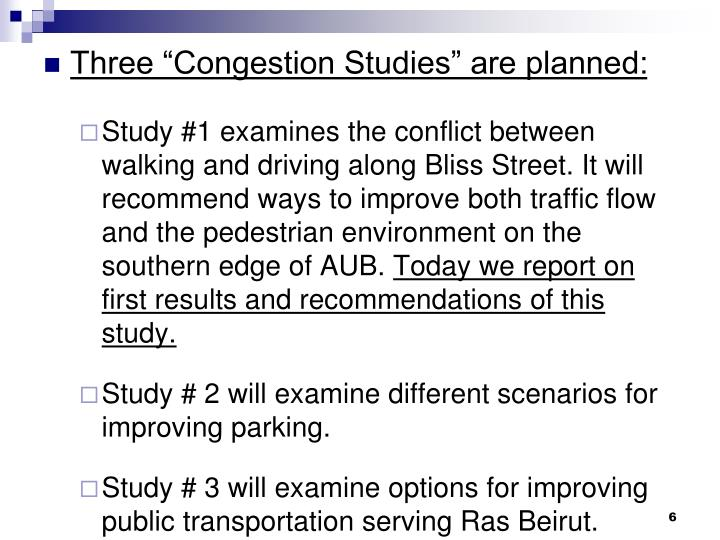 """Three """"Congestion Studies"""" are planned:"""