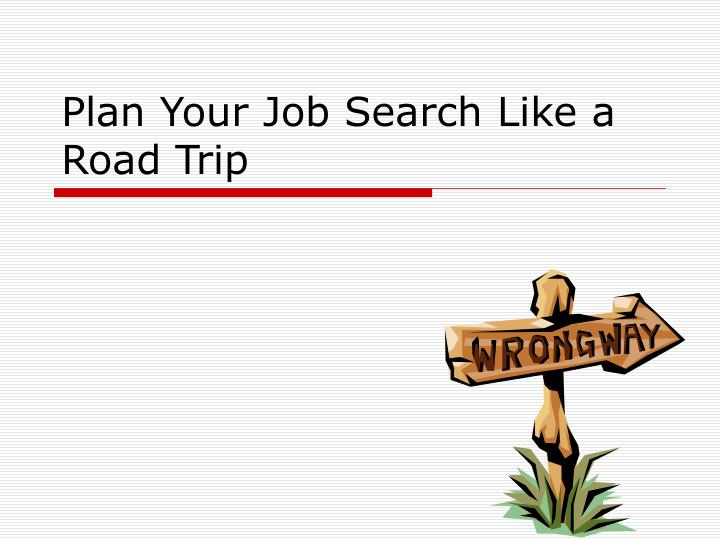 plan your job search like a road trip n.
