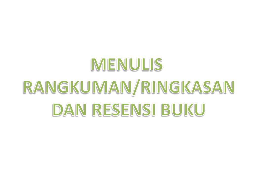 Ppt Menulis Rangkuman Ringkasan Dan Resensi Buku Powerpoint Presentation Id 3867648