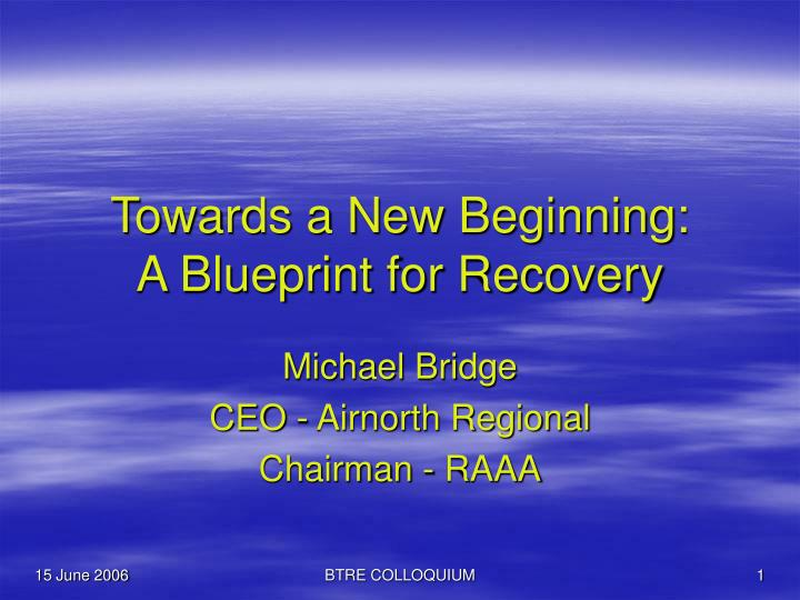Towards a new beginning a blueprint for recovery