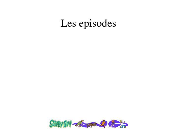 Les episodes