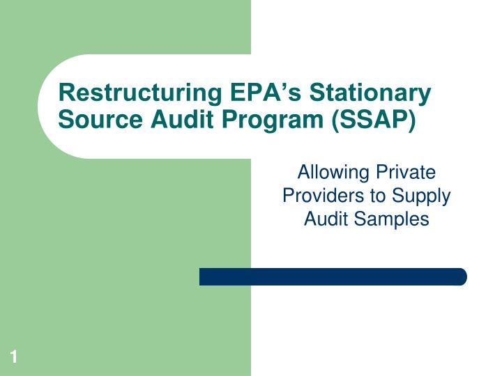 Restructuring EPA's Stationary Source Audit Program (SSAP)