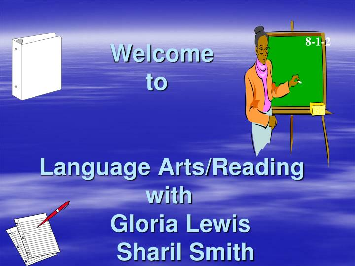 welcome to language arts reading with gloria lewis sharil smith n.