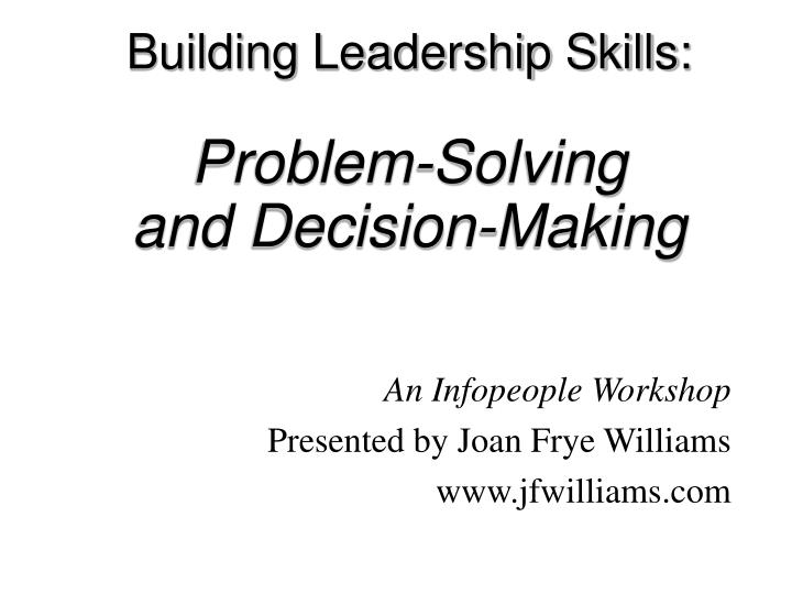 Building leadership skills problem solving and decision making