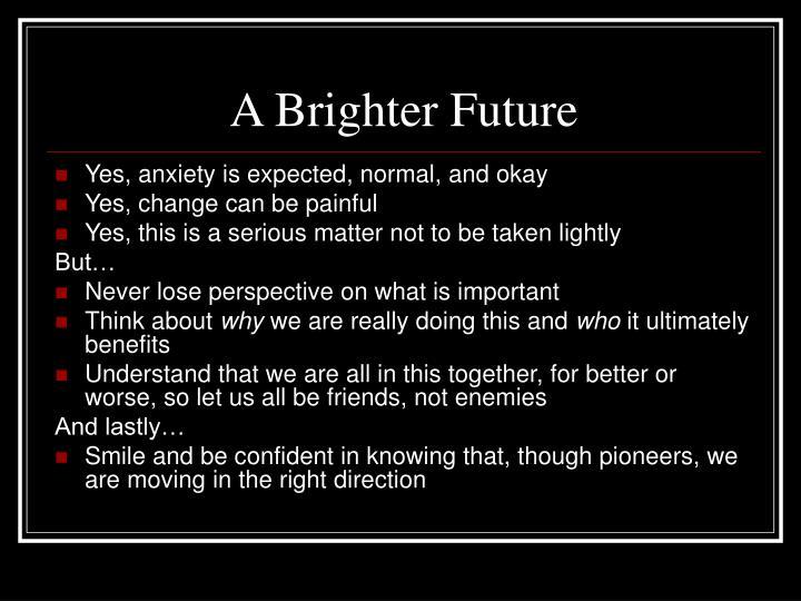 A Brighter Future