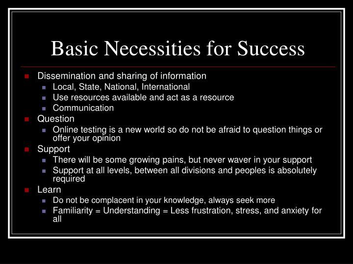 Basic Necessities for Success