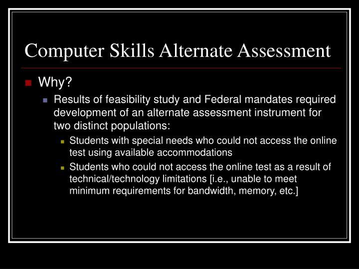 Computer Skills Alternate Assessment