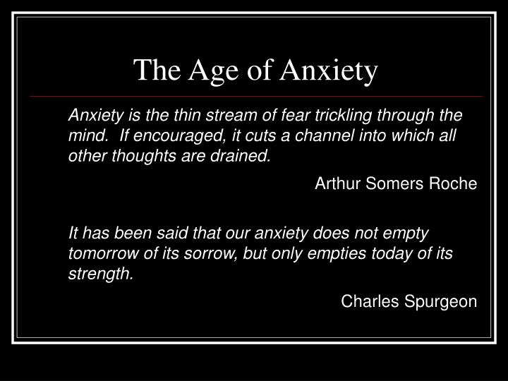 The Age of Anxiety