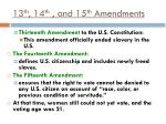 13 th 14 th and 15 th amendments