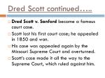 dred scott continued