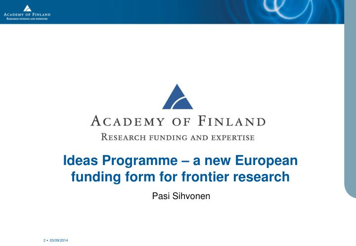 Ideas programme a new european funding form for frontier research