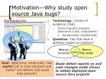 motivation why study open source java bugs