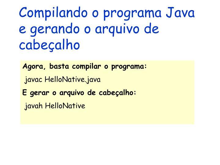 Compilando o programa Java e gerando o arquivo de cabeçalho