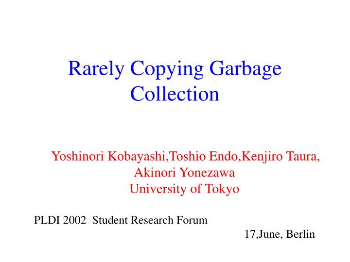 rarely copying garbage collection n.