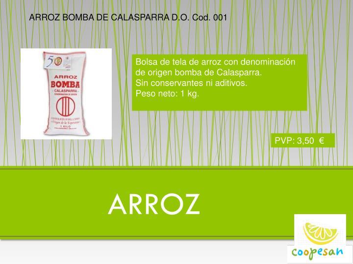 ARROZ BOMBA DE CALASPARRA D.O. Cod. 001