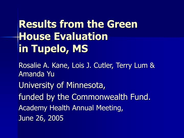 results from the green house evaluation in tupelo ms n.
