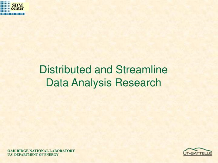 Distributed and Streamline
