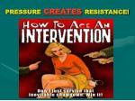 pressure creates resistance