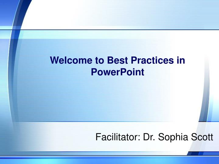 Ppt Welcome To Best Practices In Powerpoint Powerpoint