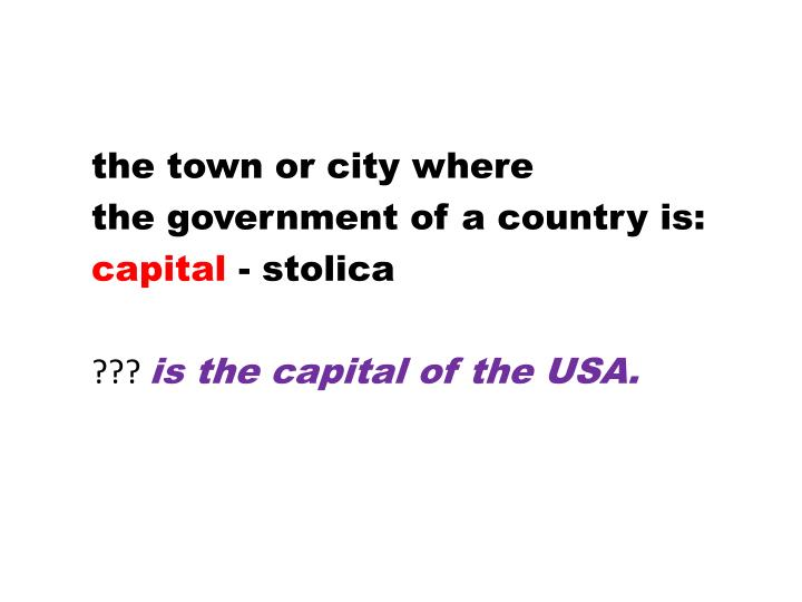 the town or city where