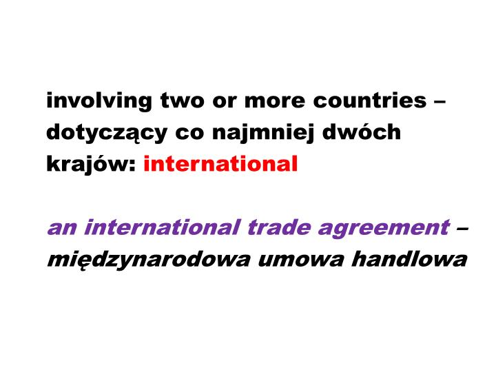 involving two or more countries –
