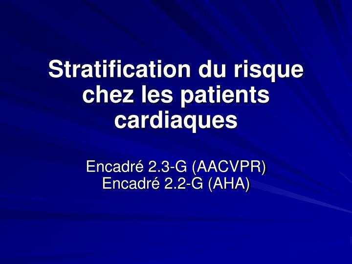 Stratification du risque chez les patients cardiaques