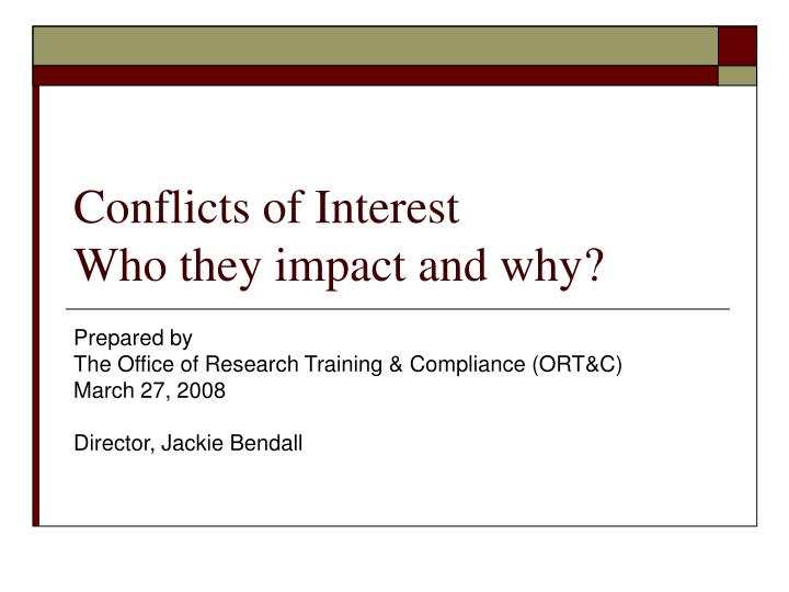 conflicts of interest who they impact and why n.