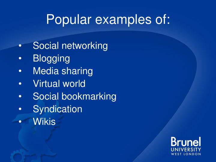 Popular examples of: