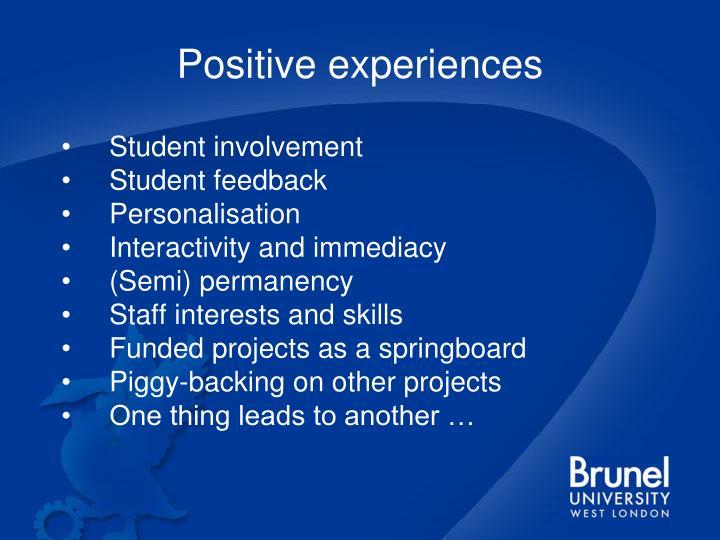 Positive experiences