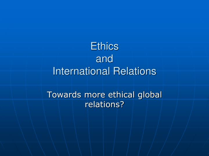 ethics and international relations n.
