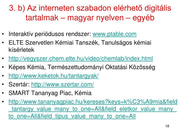3. b) Az interneten szabadon elérhető digitális tartalmak – magyar nyelven – egyéb