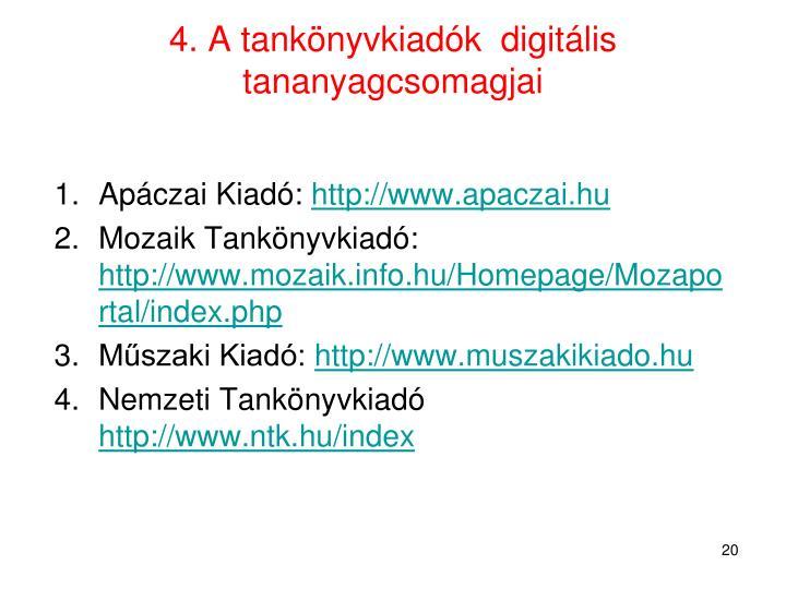4. A tankönyvkiadók  digitális tananyagcsomagjai