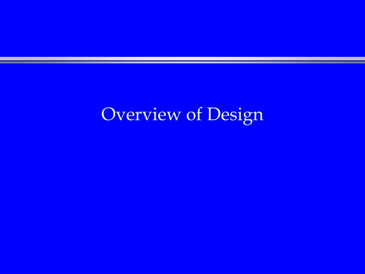 Overview of Design