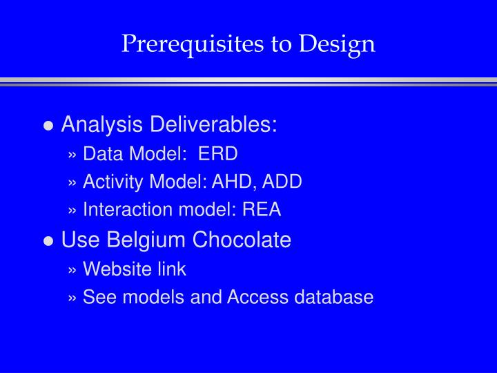 Prerequisites to Design
